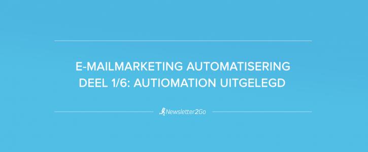 Email automation uitgelegd